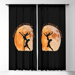 Without Ballet, life would be a mistake. A inspirational quote. Blackout Curtain