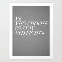 We Who Choose to Stay and Fight Art Print