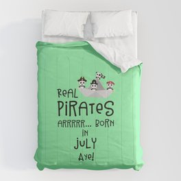 Real Pirates are born in JULY T-Shirt Dlmj8 Comforters