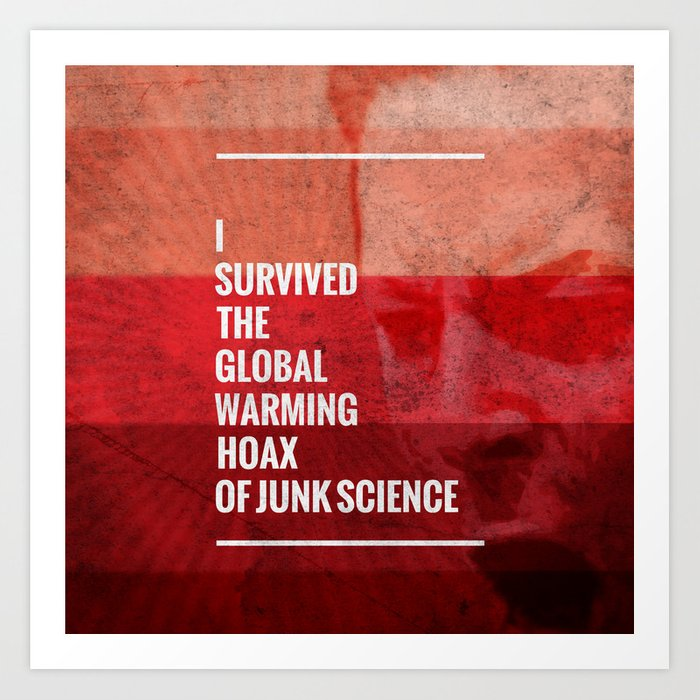 I Survived The Global Warming Hoax Art Print