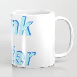 Drink Water Coffee Mug