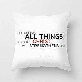 Philippians 4:13 II Throw Pillow