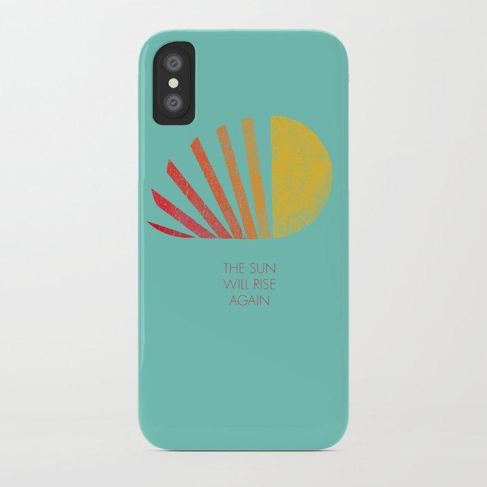The Sun Will Rise Again iPhone Case