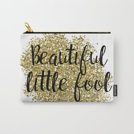 Beautiful little fool - golden jazz Carry-All Pouch