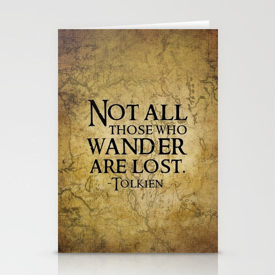 Not all those who wander are lost. Stationery Cards