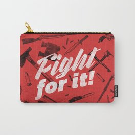 Fight For It Carry-All Pouch