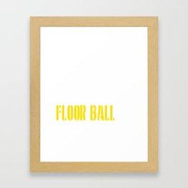 Eat. Sleep. Floor Ball. Repeat. Framed Art Print