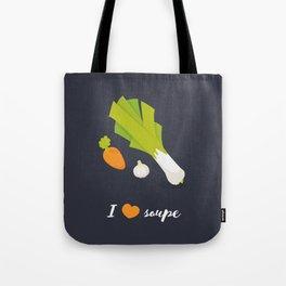 I love soupe Tote Bag