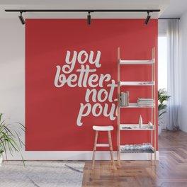 Better Not Pout Wall Mural