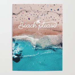 Beach Please Poster Poster