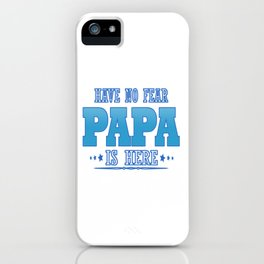 PAPA is here iPhone Case