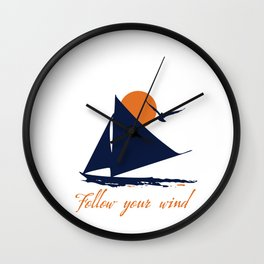 Follow your winds (sail boat) Wall Clock