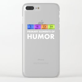 Funny Science graphic Sarcasm Primary Elements Of Humor Tee Clear iPhone Case