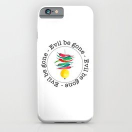Evil be gone iPhone Case