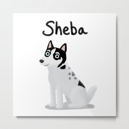 "Custom Dog ""Sheba"" Metal Print"