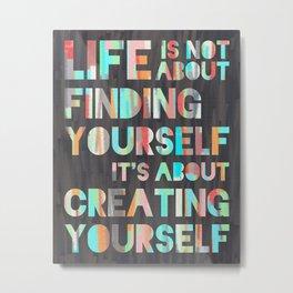 Create Yourself Metal Print