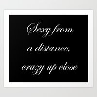 Sexy from a distance.... Art Print