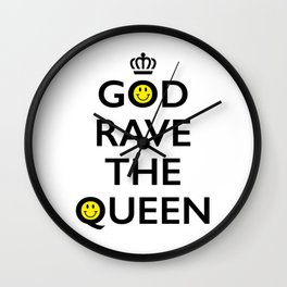 GOD RAVE THE QUEEN Wall Clock