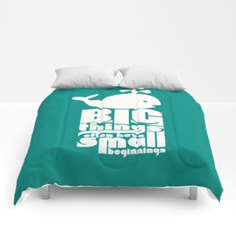 Big Things often have Small Beginnings Comforters