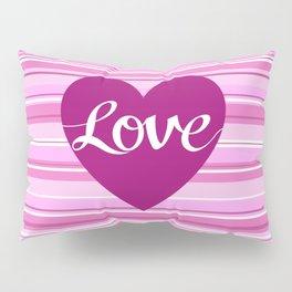 Love Script Heart on Stripes Pinks White Plum Pillow Sham