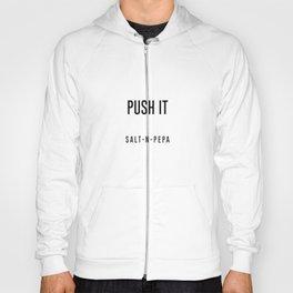Push it Hoody