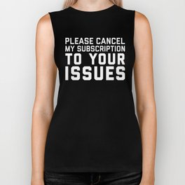Cancel My Subscription Funny Quote Biker Tank