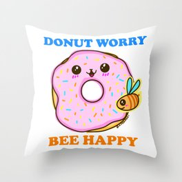 DONUT WORRY BEE HAPPY Throw Pillow