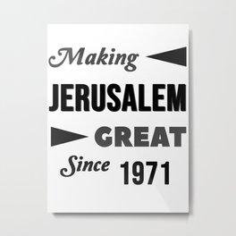 Making Jerusalem Great Since 1971 Metal Print