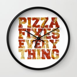 Pizza Fixes Everything - white Wall Clock