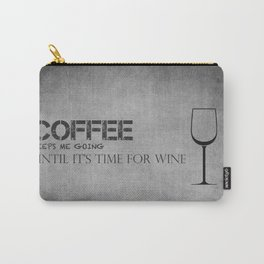Coffee and Wine! Carry-All Pouch