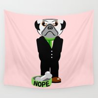 nope Wall Tapestries featuring Pug Nope by mailboxdisco