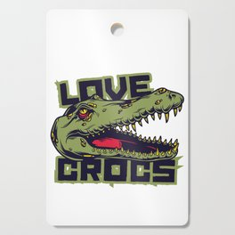 Love Crocs Crocodile Lover Cutting Board