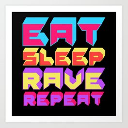 Eat Sleep Rave Repeat Party Techno Art Print