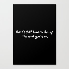 Theres Still Time Canvas Print