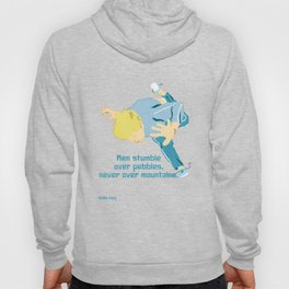 Men stumble over pebbles, never over mountains Hoody