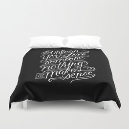 Unless you love someone... Duvet Cover