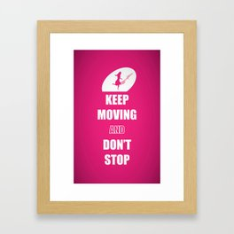 Keep Moving and Don't Stop quotes (Pink Lady) Framed Art Print