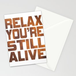 """Being grateful that your still live? Here is the right tee for you! """"Relax You're Still Alive"""" tee!  Stationery Cards"""