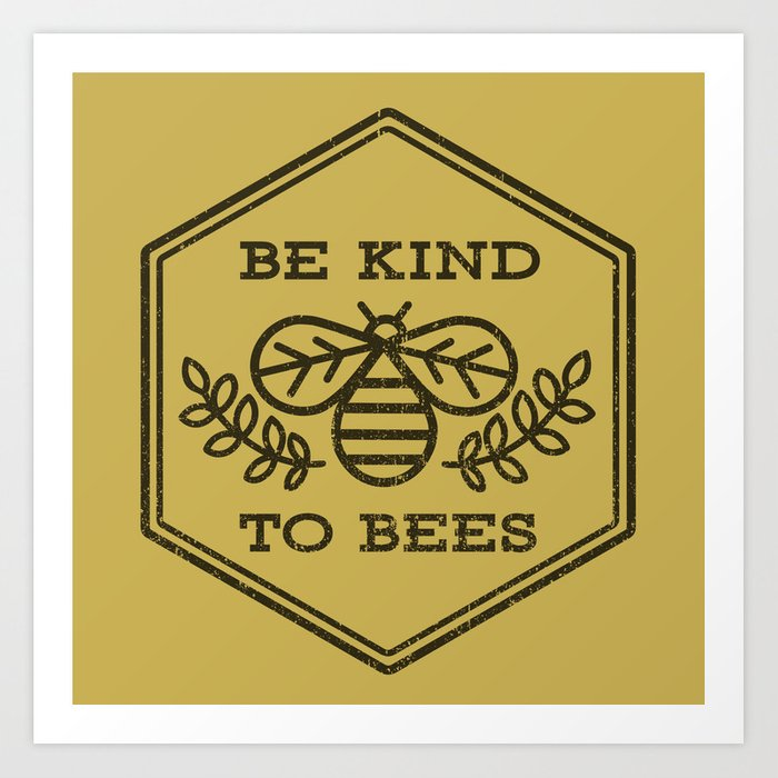 Be Kind To Bees Art Print