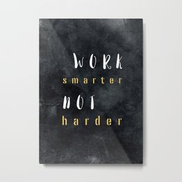Work smarter not harder #motivationialquote Metal Print
