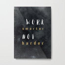 Work smarter not harder #motivationialquote Metal Print
