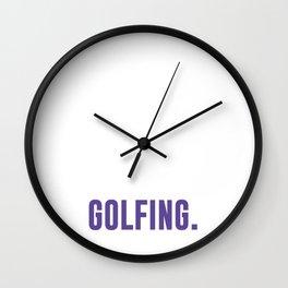 Life is Better When You're Golfing Fan T-Shirt Wall Clock