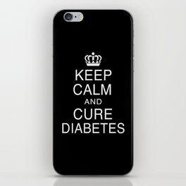 Keep Calm And Cure Diabetes iPhone Skin