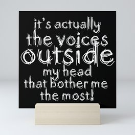 It's actually the voices OUTSIDE my head that bother me the most! | Typography Introverts Black Vers Mini Art Print