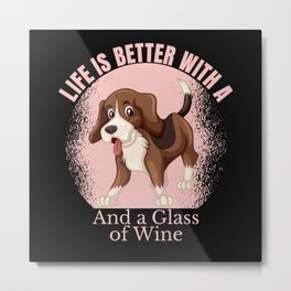 LIFE IS BETTER WITH A BEAGLE AND WINE Metal Print