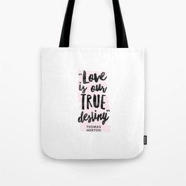 Love Destiny - Thomas Merton Tote Bag