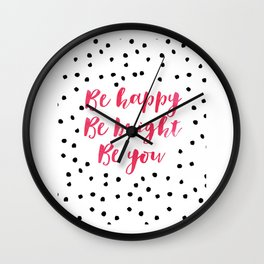 Printable Art,Be Happy Be Bright Be You,Nursery Decor,Motivational Poster,Inspirational Quote Wall Clock