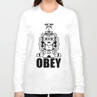 obey Long Sleeve T-shirts featuring OBEY by Steve Zieser