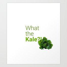 What the Kale?! Art Print