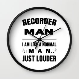Recorder Man Like A Normal Man Just Louder Wall Clock